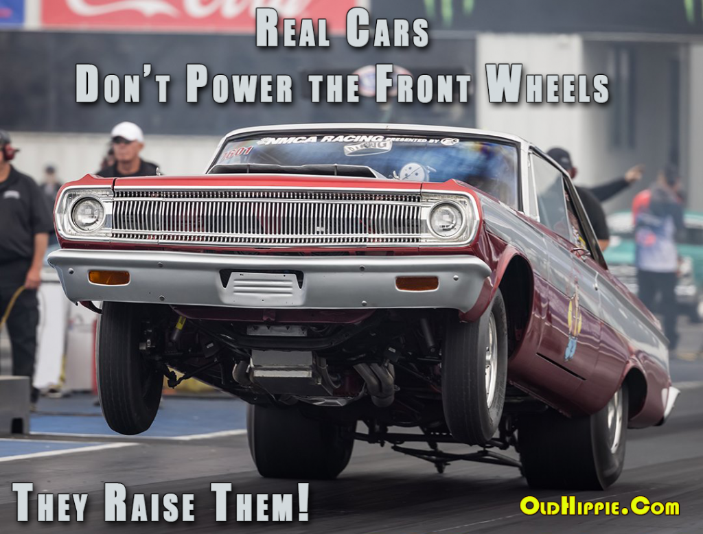 Real Cars Don't Power The Front Wheels